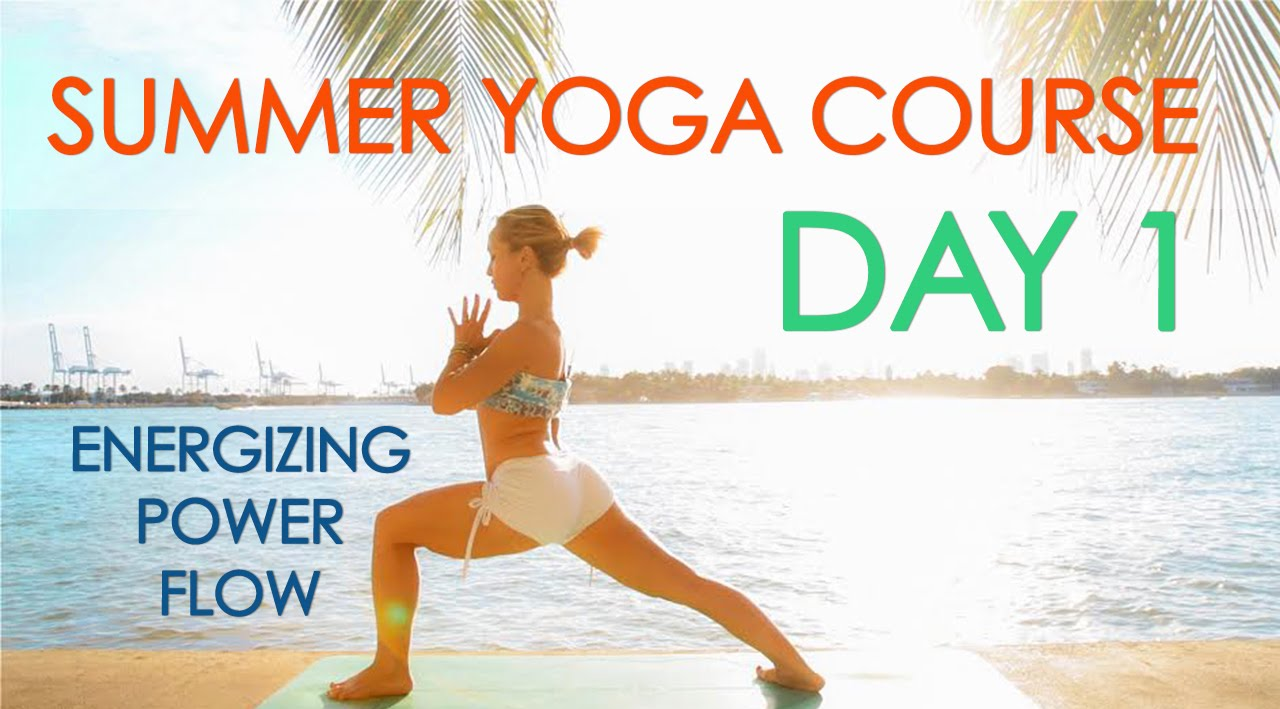 Day 1 Summer Yoga Course – Energizing Power Flow