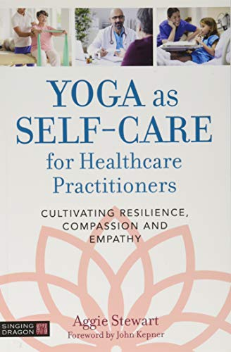Yoga as Self-Care for Healthcare Practitioners