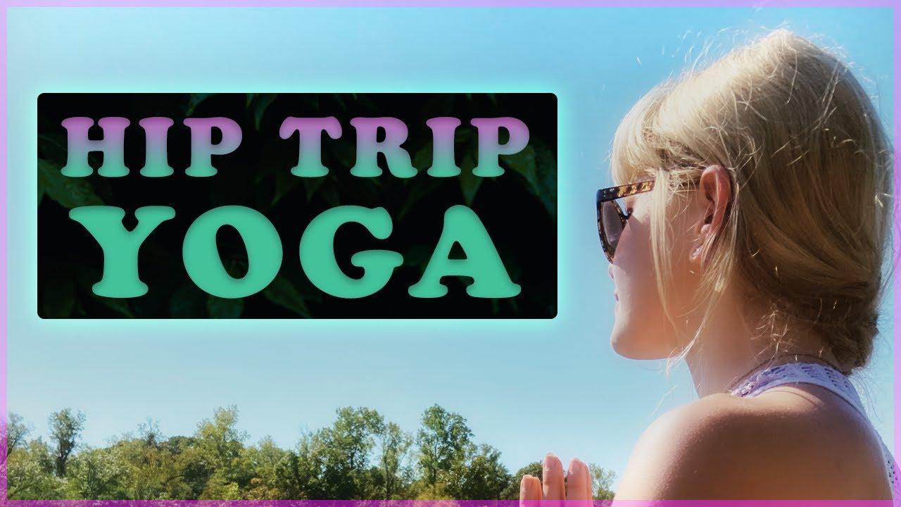 Hip Trip Yoga | 40 Minute Beginner/Intermediate
