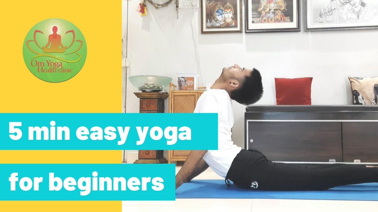 5 min easy yoga for beginners | Om yoga health clinic