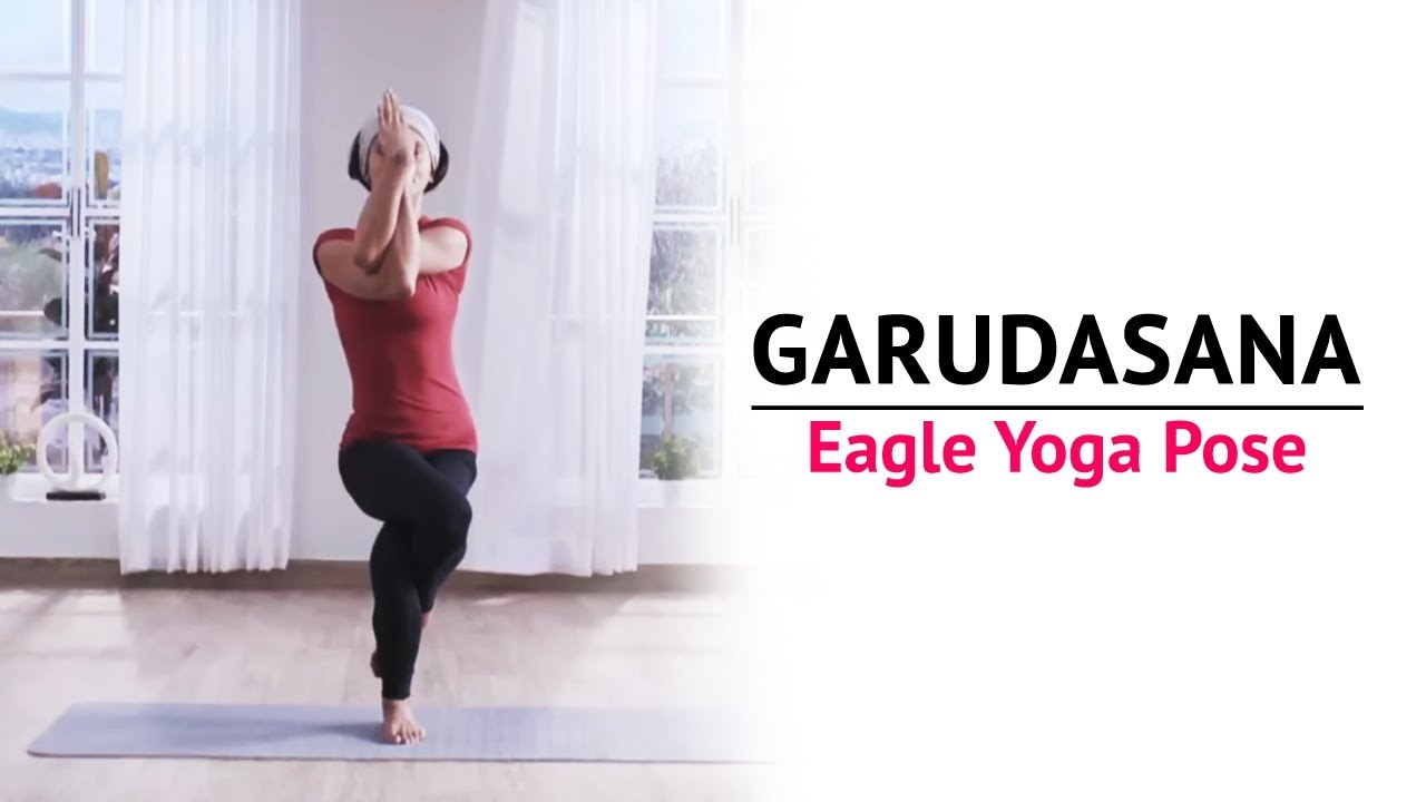 Garudasana | Eagle Yoga Pose | Steps | Benefits | Yogic Fitness