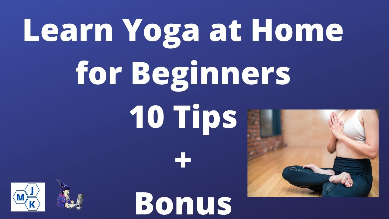 Yoga For Complete Beginners – 10 Tips for Yoga Beginners