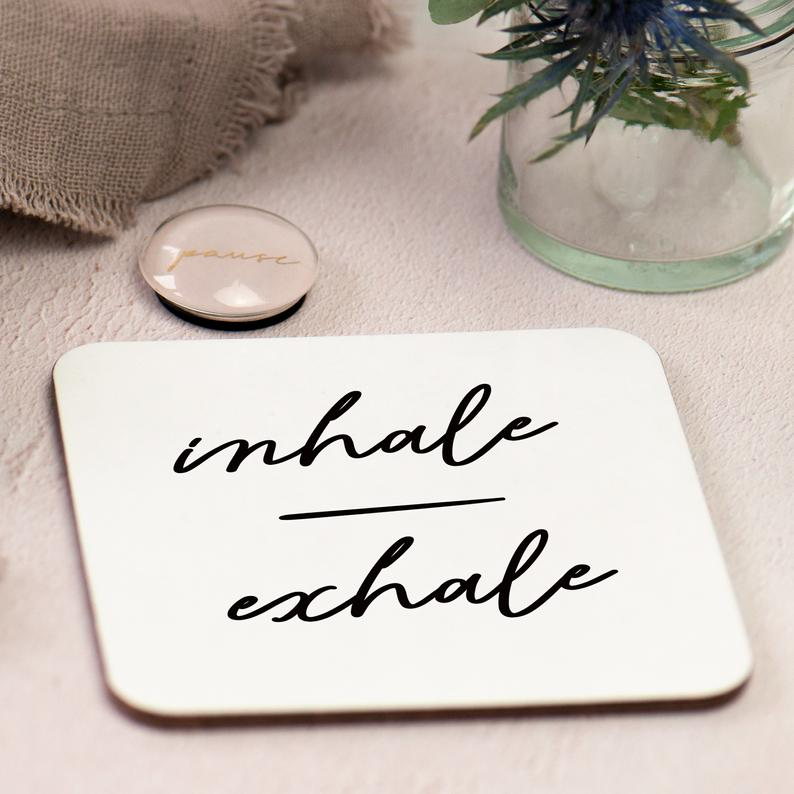 Inhale Exhale Coaster, Quote Coaster, Yoga Lover Gift, Self Care Gift, Meditation Present, Mindfulness Gift, Care Package Coaster, Yoga Gift