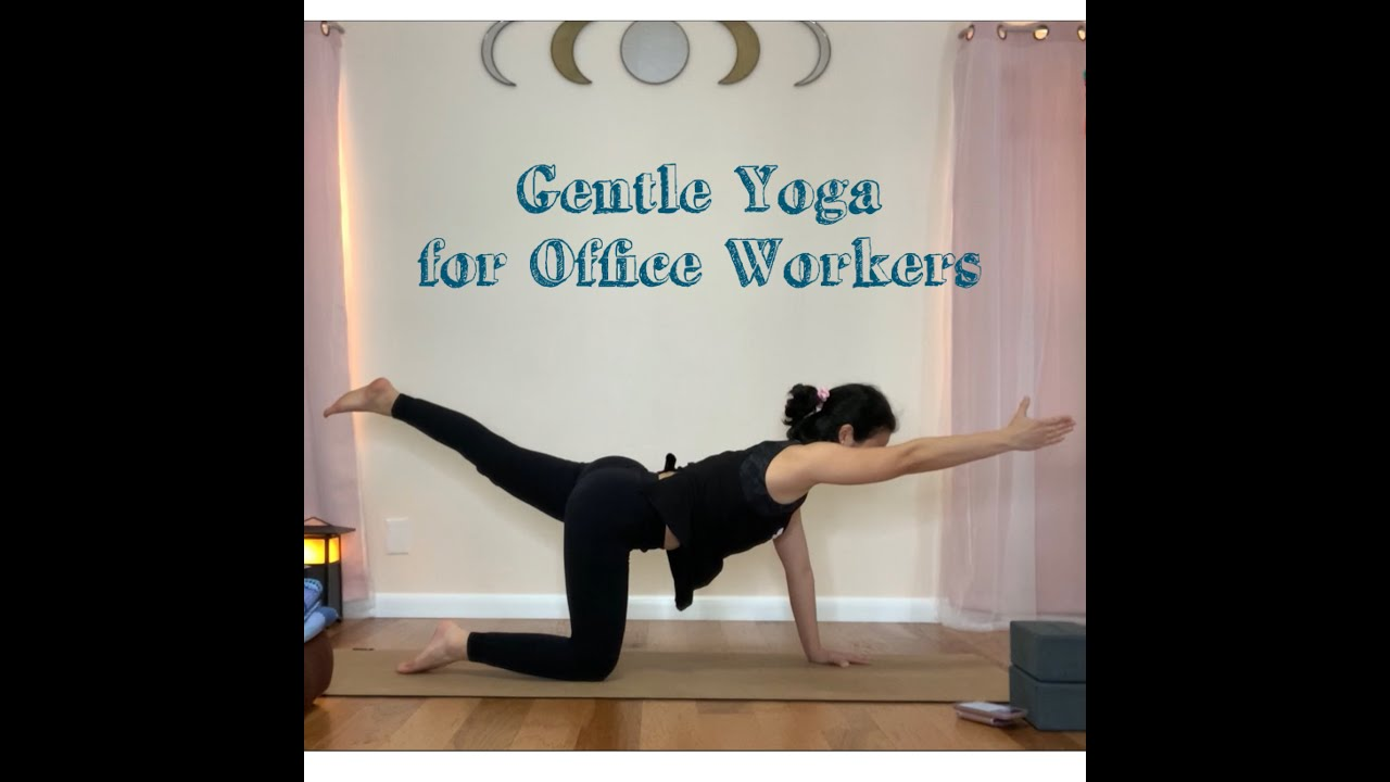 Gentle Yoga for Office Workers