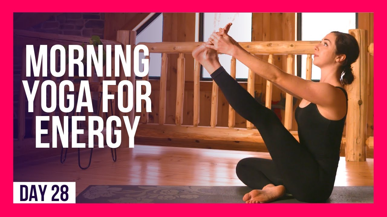 10 min Morning Yoga To Kick Start Your Day – Day #28 (MORNING YOGA FOR ENERGY)
