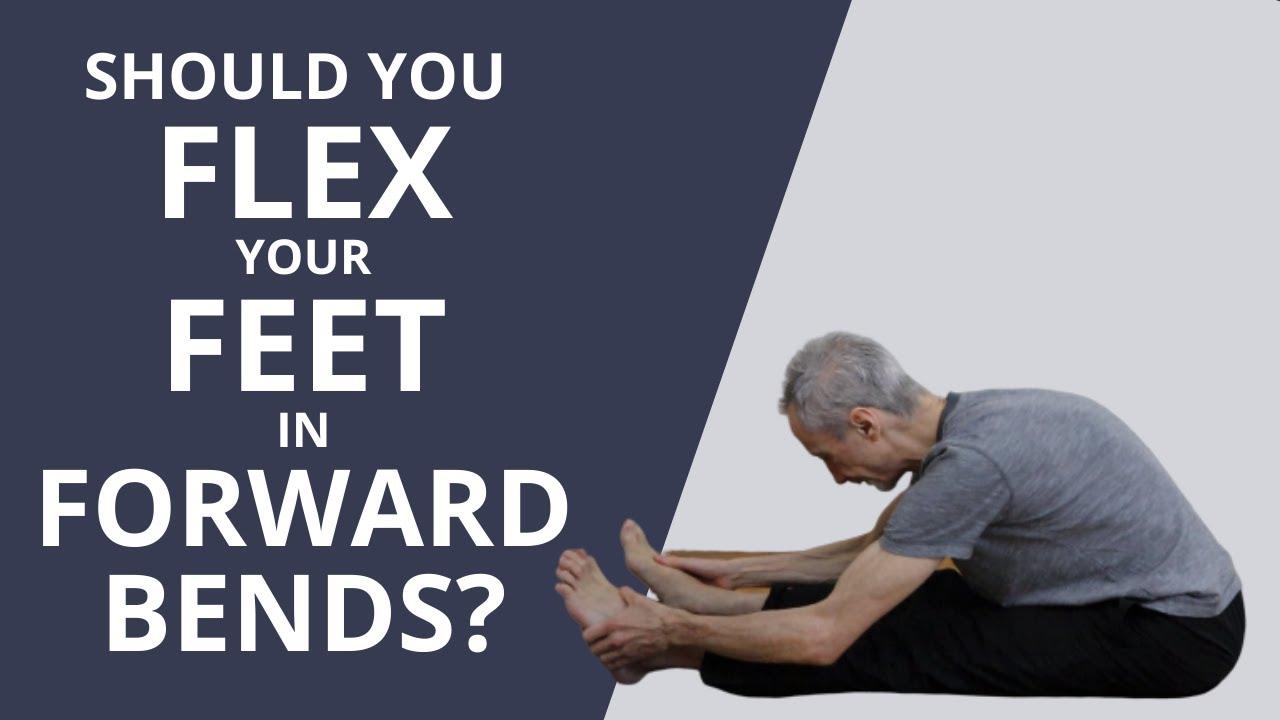 Should you flex your feet in forward bends? Yoga anatomy