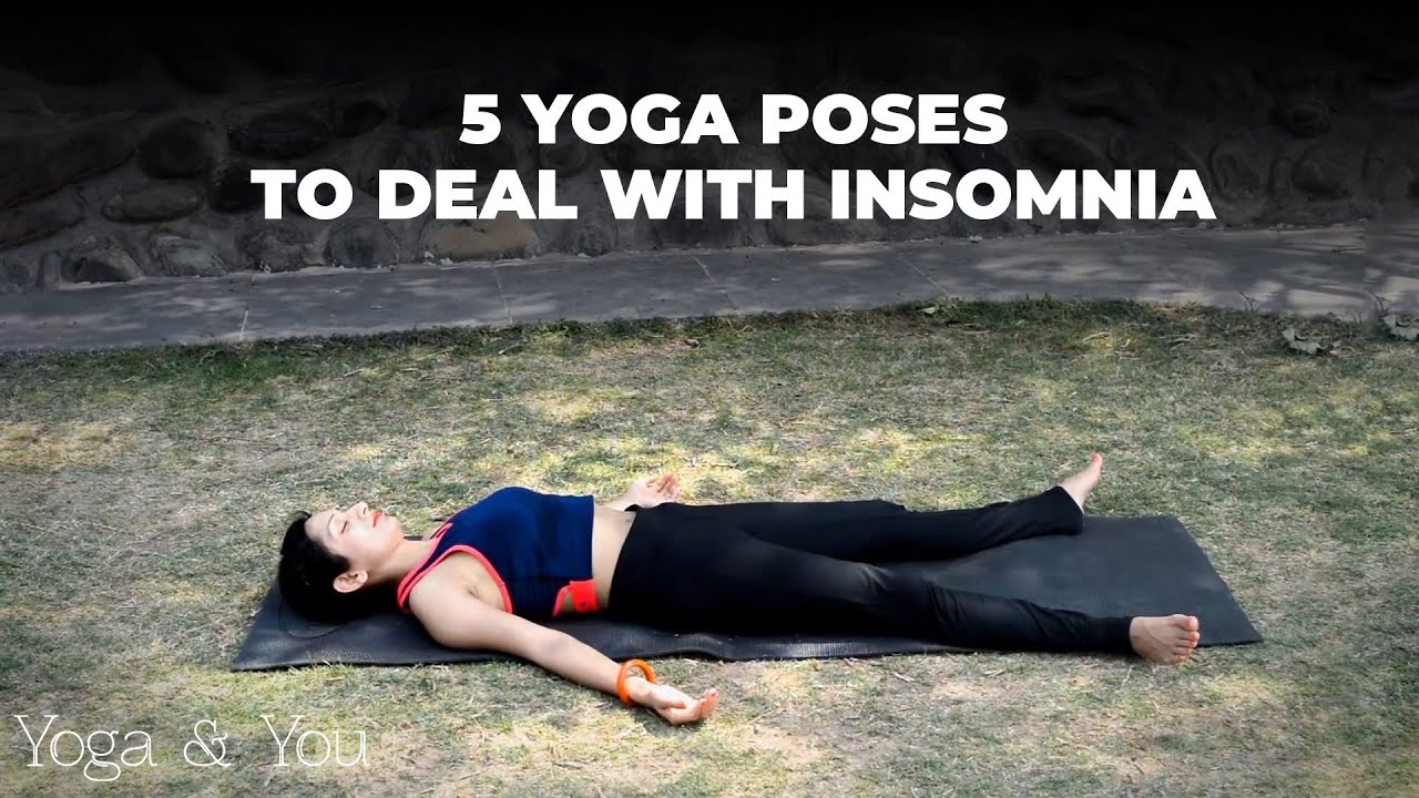5 Yoga Poses To Deal with Insomnia | Yoga Poses to relax