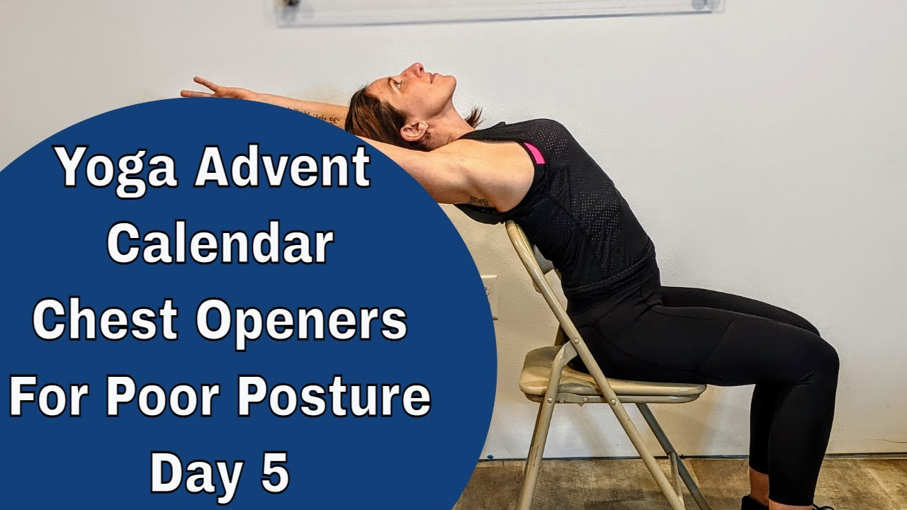 Yoga Advent Calendar | Chest Openers for Poor Posture | Easy Back Bends