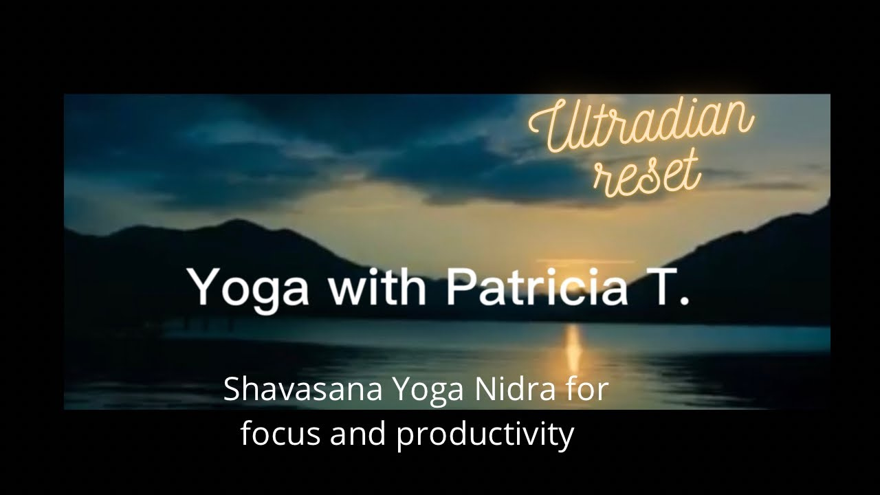 YOGA NIDRA for focus & productivity [ultradian rest phase] Yoga |w Patricia