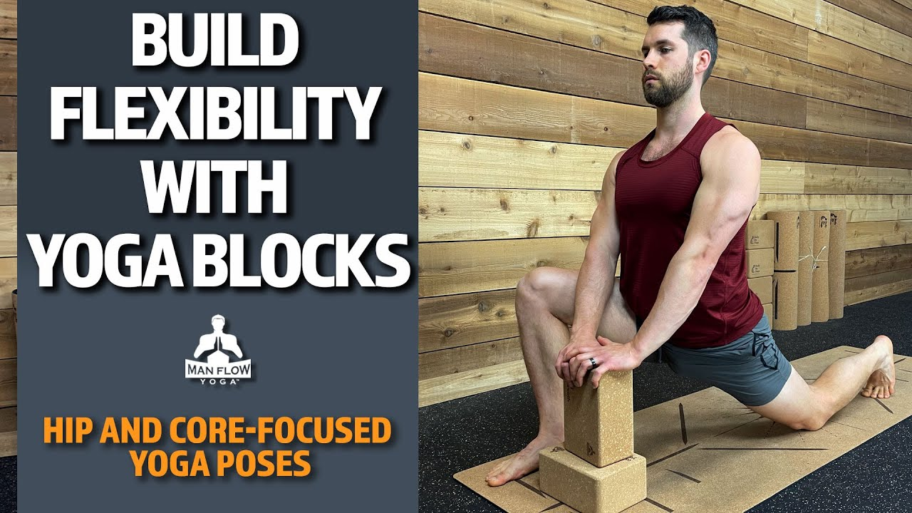 Build Flexibility with Yoga Blocks | Hip And Core-Focused Yoga Poses