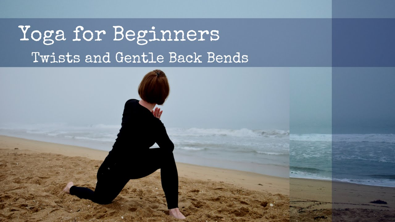 Yoga for Beginners – Twists and Gentle Back Bends – Cara Fraser Yoga