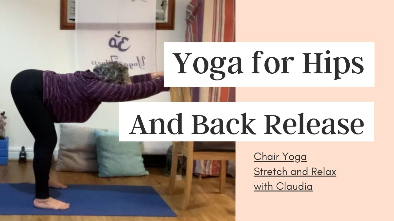 Chair Yoga for Tight Hips and Back – Forward & Back Bends – Yoga for Stretch and Relax with Claudia