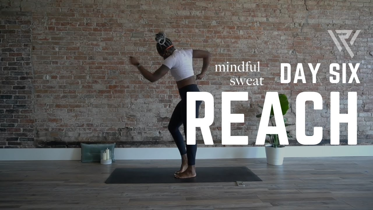 Mindful Strength DAY 6 – REACH