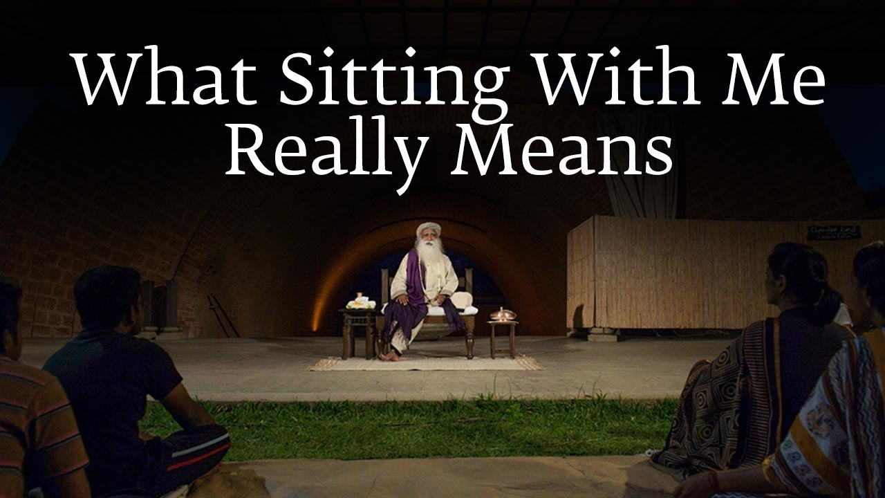 What Sitting With Me Really Means | Sadhguru