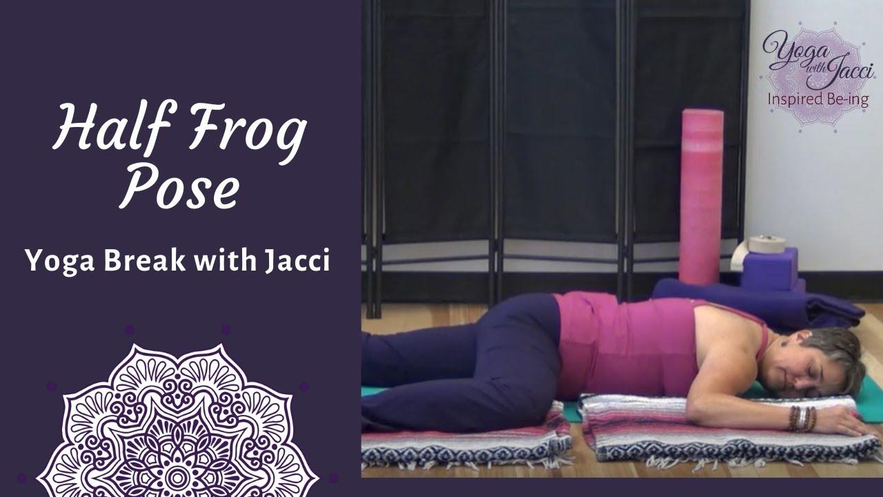 Yoga with Jacci, Yoga Break: Half Frog Pose