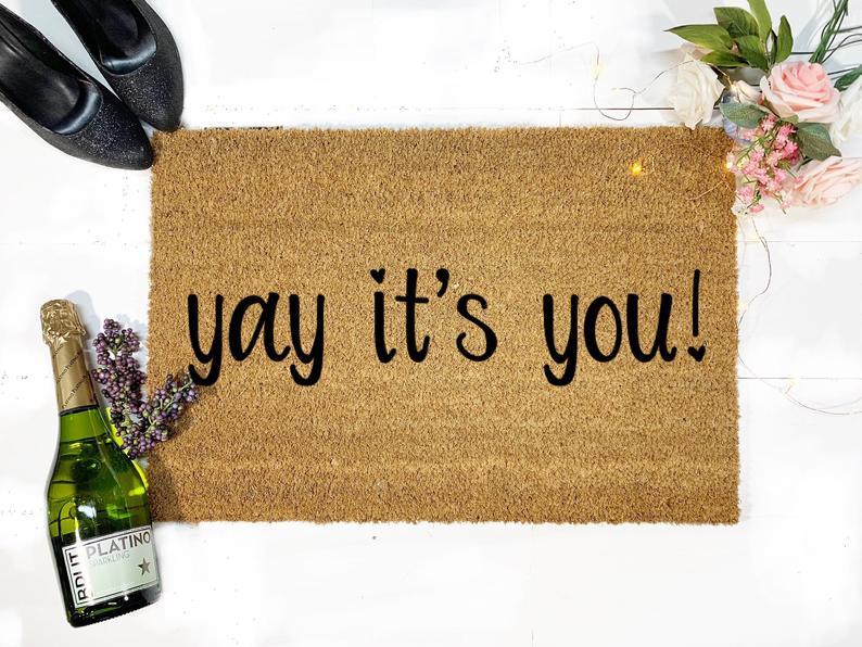 Yay its you doormat | Dorm Doormat | cute Door mat |Dorm Decor | Coir Doormat by BeaWOODtiful