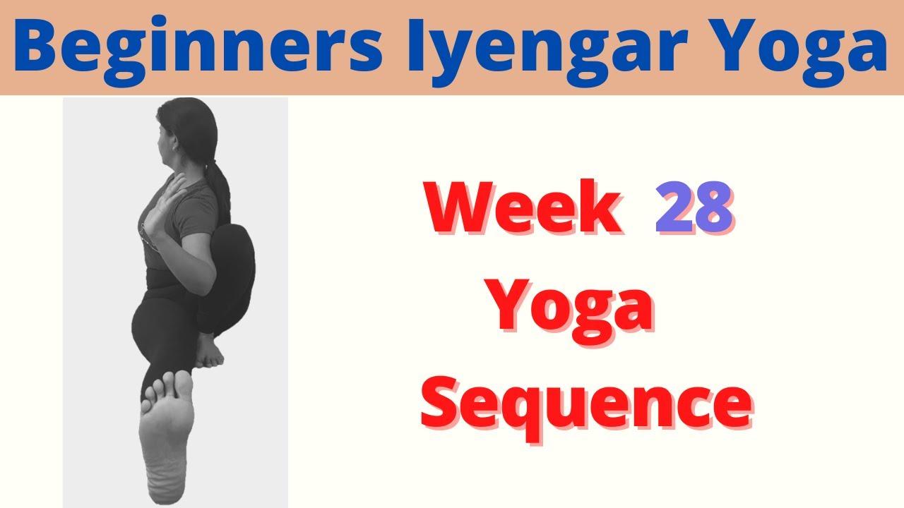 Iyengar Yoga Sequence for Beginners, Week 28 Iyengar Yoga Sequence, 55 minutes Yoga at home