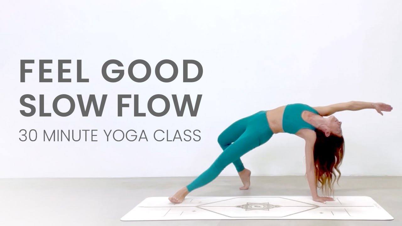 Feel Good Slow Flow (30 Minute Yoga Class)