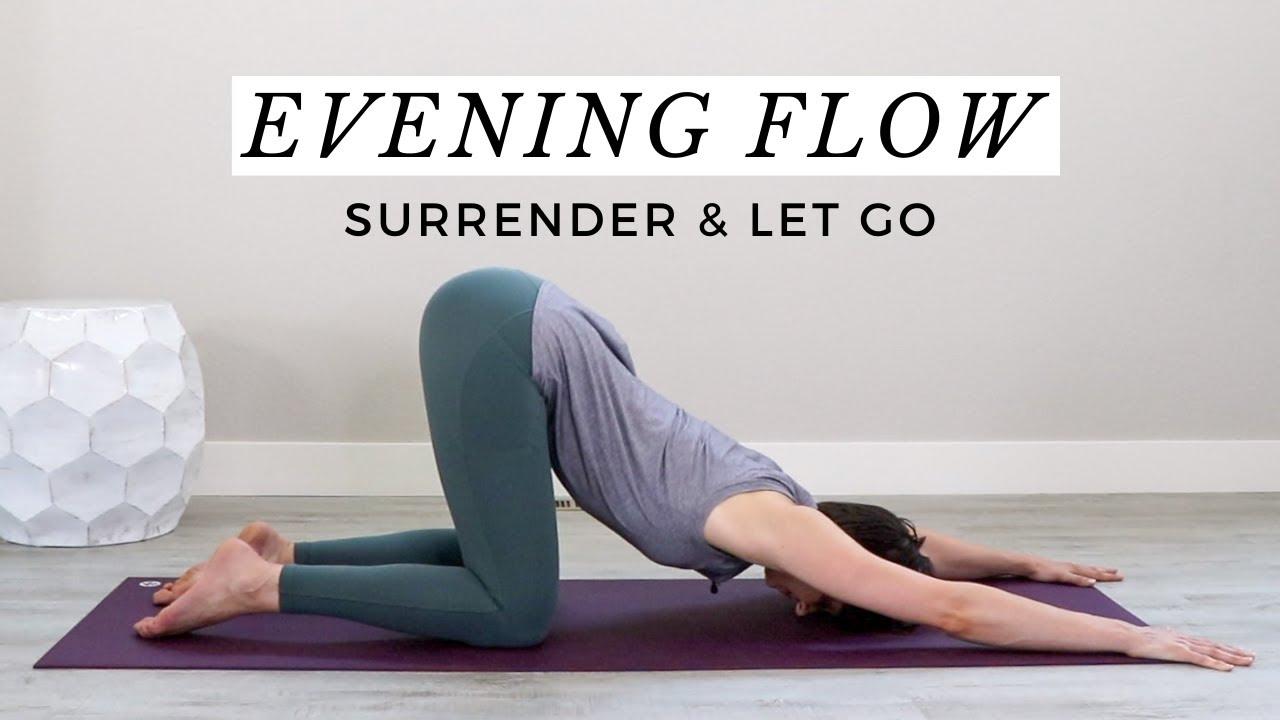 Evening Yoga Flow 20 Minutes to Surrender & Let Go