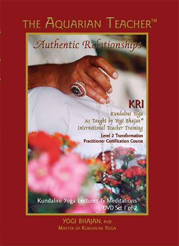 The Aquarian Teacher. Authentic Relationships. KRI Kundalini Yoga As Taught by Yogi Bhajan. International Teacher Training. Level 2 Transformation Practitioner Certification Course Student Manual