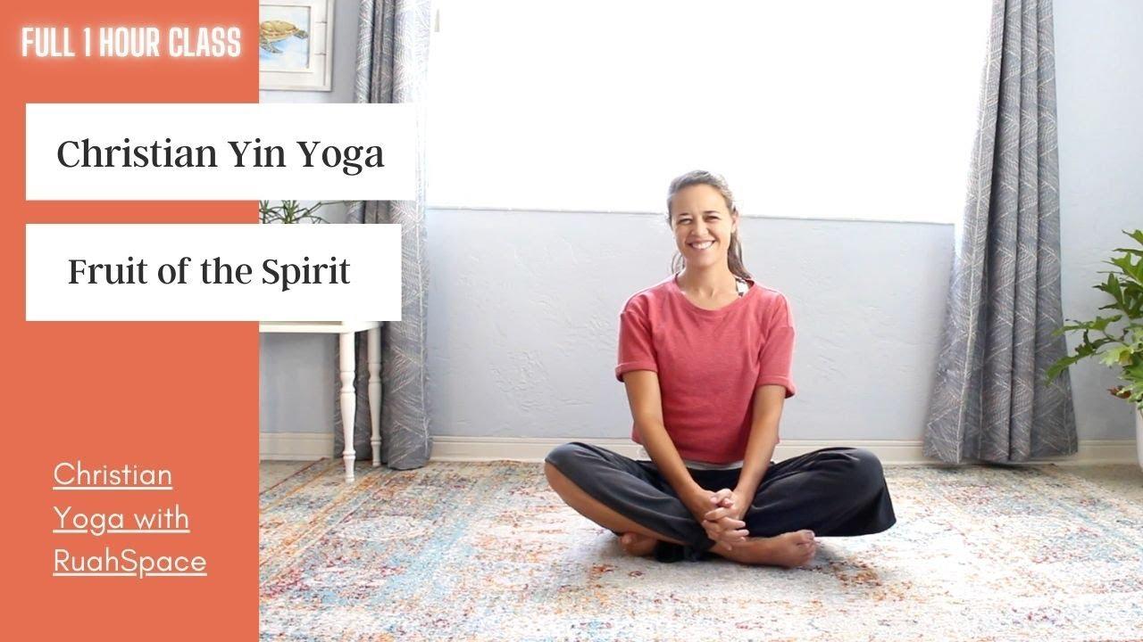 Christian Yin Yoga – Stretch & Meditation on the Fruit of the Spirit